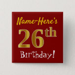 [ Thumbnail: Red, Faux Gold 26th Birthday, With Custom Name Button ]