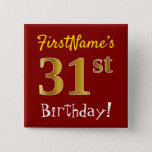 [ Thumbnail: Red, Faux Gold 31st Birthday, With Custom Name Button ]