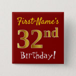 [ Thumbnail: Red, Faux Gold 32nd Birthday, With Custom Name Button ]