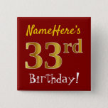 [ Thumbnail: Red, Faux Gold 33rd Birthday, With Custom Name Button ]