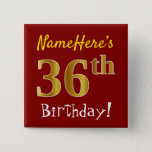 [ Thumbnail: Red, Faux Gold 36th Birthday, With Custom Name Button ]