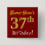 [ Thumbnail: Red, Faux Gold 37th Birthday, With Custom Name Button ]