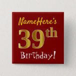 [ Thumbnail: Red, Faux Gold 39th Birthday, With Custom Name Button ]
