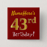 [ Thumbnail: Red, Faux Gold 43rd Birthday, With Custom Name Button ]