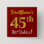 [ Thumbnail: Red, Faux Gold 45th Birthday, With Custom Name Button ]