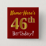 [ Thumbnail: Red, Faux Gold 46th Birthday, With Custom Name Button ]