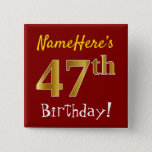 [ Thumbnail: Red, Faux Gold 47th Birthday, With Custom Name Button ]