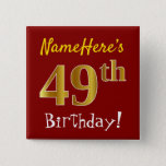 [ Thumbnail: Red, Faux Gold 49th Birthday, With Custom Name Button ]
