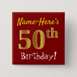 [ Thumbnail: Red, Faux Gold 50th Birthday, With Custom Name Button ]