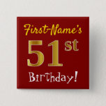 [ Thumbnail: Red, Faux Gold 51st Birthday, With Custom Name Button ]