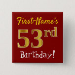 [ Thumbnail: Red, Faux Gold 53rd Birthday, With Custom Name Button ]