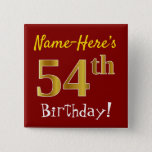 [ Thumbnail: Red, Faux Gold 54th Birthday, With Custom Name Button ]