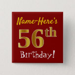 [ Thumbnail: Red, Faux Gold 56th Birthday, With Custom Name Button ]