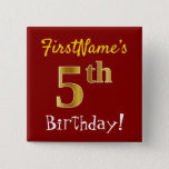 [ Thumbnail: Red, Faux Gold 5th Birthday, With Custom Name Button ]