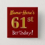 [ Thumbnail: Red, Faux Gold 61st Birthday, With Custom Name Button ]