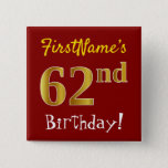 [ Thumbnail: Red, Faux Gold 62nd Birthday, With Custom Name Button ]
