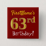 [ Thumbnail: Red, Faux Gold 63rd Birthday, With Custom Name Button ]