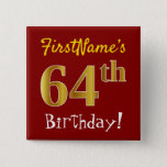[ Thumbnail: Red, Faux Gold 64th Birthday, With Custom Name Button ]