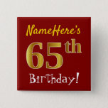 [ Thumbnail: Red, Faux Gold 65th Birthday, With Custom Name Button ]