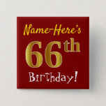 [ Thumbnail: Red, Faux Gold 66th Birthday, With Custom Name Button ]