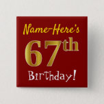 [ Thumbnail: Red, Faux Gold 67th Birthday, With Custom Name Button ]