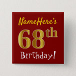 [ Thumbnail: Red, Faux Gold 68th Birthday, With Custom Name Button ]