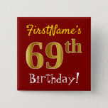 [ Thumbnail: Red, Faux Gold 69th Birthday, With Custom Name Button ]