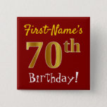 [ Thumbnail: Red, Faux Gold 70th Birthday, With Custom Name Button ]