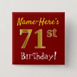 [ Thumbnail: Red, Faux Gold 71st Birthday, With Custom Name Button ]