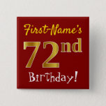[ Thumbnail: Red, Faux Gold 72nd Birthday, With Custom Name Button ]