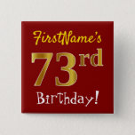 [ Thumbnail: Red, Faux Gold 73rd Birthday, With Custom Name Button ]