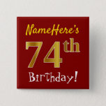 [ Thumbnail: Red, Faux Gold 74th Birthday, With Custom Name Button ]