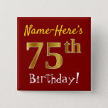 [ Thumbnail: Red, Faux Gold 75th Birthday, With Custom Name Button ]