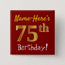 Red, Faux Gold 75th Birthday, With Custom Name Pinback Button