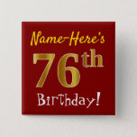 [ Thumbnail: Red, Faux Gold 76th Birthday, With Custom Name Button ]