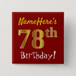[ Thumbnail: Red, Faux Gold 78th Birthday, With Custom Name Button ]