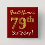 [ Thumbnail: Red, Faux Gold 79th Birthday, With Custom Name Button ]