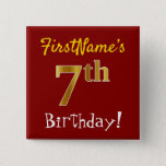 [ Thumbnail: Red, Faux Gold 7th Birthday, With Custom Name Button ]