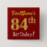[ Thumbnail: Red, Faux Gold 84th Birthday, With Custom Name Button ]