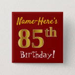 [ Thumbnail: Red, Faux Gold 85th Birthday, With Custom Name Button ]