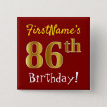 [ Thumbnail: Red, Faux Gold 86th Birthday, With Custom Name Button ]