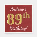 [ Thumbnail: Red, Faux Gold 89th Birthday + Custom Name Napkin ]