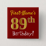 [ Thumbnail: Red, Faux Gold 89th Birthday, With Custom Name Button ]