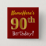 [ Thumbnail: Red, Faux Gold 90th Birthday, With Custom Name Button ]
