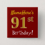 [ Thumbnail: Red, Faux Gold 91st Birthday, With Custom Name Button ]