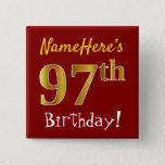 [ Thumbnail: Red, Faux Gold 97th Birthday, With Custom Name Button ]