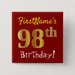 [ Thumbnail: Red, Faux Gold 98th Birthday, With Custom Name Button ]