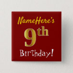 [ Thumbnail: Red, Faux Gold 9th Birthday, With Custom Name Button ]