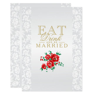 Red Flowers Eat, Drink and Be Married Card