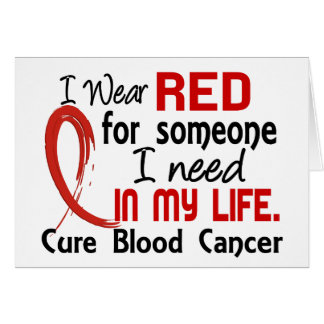 Red For Someone I Need Blood Cancer Greeting Cards